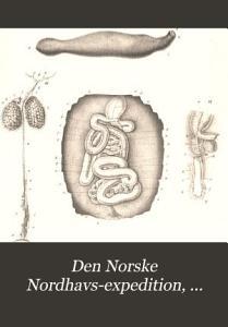 Den Norske Nordhavs expedition  1876 1878  Zoology  1  Gephyrea  1881  2  Holothurioidea  1882  3  Asteroidea  1884  4  Pennatulida  1884 PDF