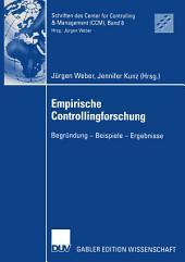 Empirische Controllingforschung: Begründung — Beispiele — Ergebnisse