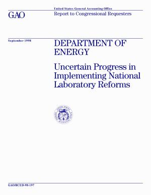 Department of Energy uncertain progress in implementing national laboratory reforms   report to Congressional requesters PDF