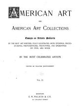 American Art and American Art Collections: Essays on Artistic Subjects by the Best Art Writers, Fully Illustrated with Etchings, Photo-etchings, Photogravures, Phototypes, and Engravings on Steel and Wood, by the Most Celebrated Artists, Volume 2