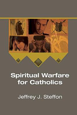 Spiritual Warfare for Catholics