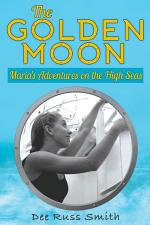 The Golden Moon: Maria's Adventures on the High Seas