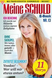 Meine Schuld 13 – Romanzeitschrift: Was Frauen Berichten: Schonungslos – Indiskret