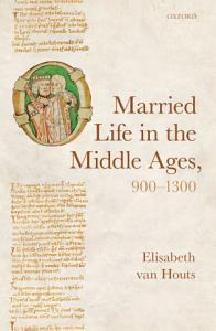 Married Life in the Middle Ages  900 1300 PDF
