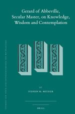 Gerard of Abbeville, Secular Master, on Knowledge, Wisdom and Contemplation (2 vols)