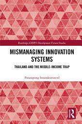 Mismanaging Innovation Systems: Thailand and the Middle-income Trap
