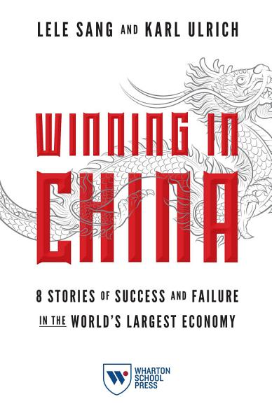 Download Winning in China Book