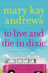 To Live & Die In Dixie: Callahan Garrity Mystery, A
