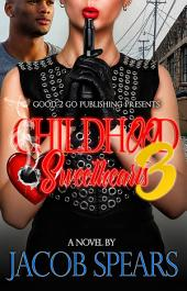 Childhood Sweethearts PT 3