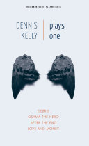 Dennis Kelly: Plays One