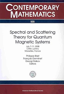 Spectral and Scattering Theory for Quantum Magnetic Systems PDF