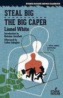 Steal Big / The Big Caper