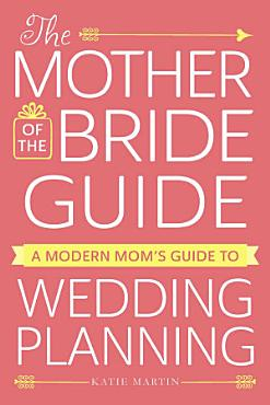 The Mother of the Bride Guide PDF