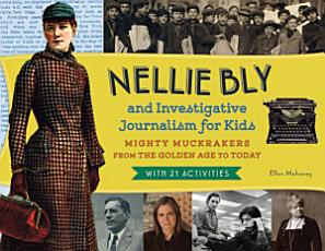 Nellie Bly and Investigative Journalism for Kids PDF