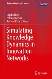 Simulating Knowledge Dynamics in Innovation Networks