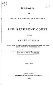 Reports of Cases Argued and Decided in the Supreme Court of the State of Texas: Volume 21