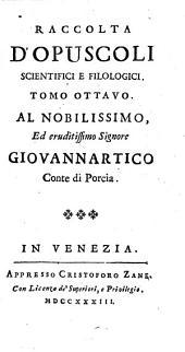 Raccolta D'Opuscoli Scientifici, E Filologici: Volume 8
