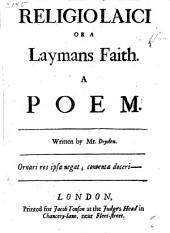 Religio laici, or A laymans faith, a poem: Volume 2
