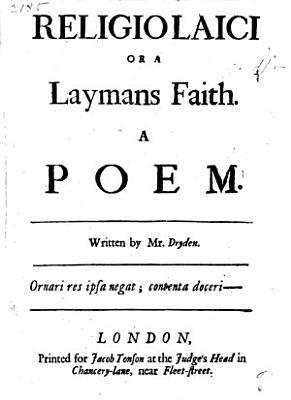 Religio Laici  Or  A Laymans Faith