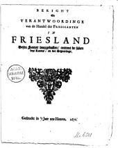 Beright en verantwoordinge van de handel der predicanten in Friesland: Desen somer voorgevallen, ontrent de saken des lands, en der regeeringe