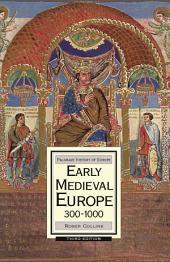 Early Medieval Europe, 300-1000: Edition 3