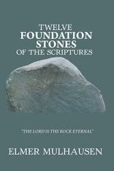Twelve Foundation Stones Of The Scriptures Book PDF