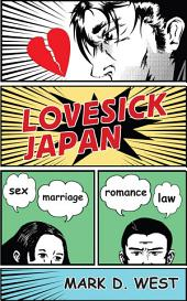 Lovesick Japan: Sex, Marriage, Romance, Law