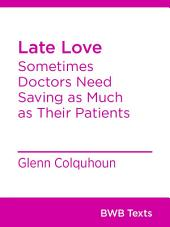 Late Love: Sometimes Doctors Need Saving as Much as Their Patients