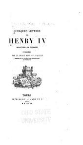 Quelques lettres de Henry IV, relatives à la Touraine