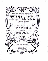 Klaw and Erlanger Present the New Musical Comedy The Little Café