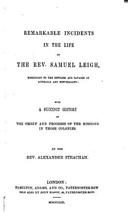 Remarkable Incidents in the Life of the Rev  Samuel Leigh PDF