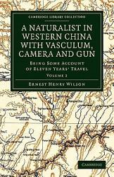 A Naturalist In Western China With Vasculum Camera And Gun Book PDF