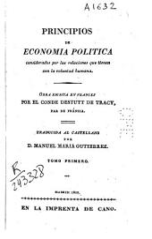 Principios de economia politica considerados por las relaciones que tiene con la voluntad humana...