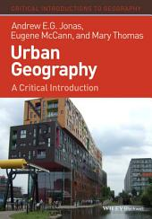 Urban Geography: A Critical Introduction