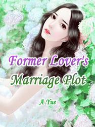 Former Lover's Marriage Plot