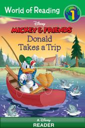 World of Reading Mickey & Friends: Donald Takes a Trip: A Disney Reader (Level 1)