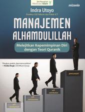 Manajemen Alhamdulillah: Melejitkan Kepemimpinan Diri dengan Teori Quranik
