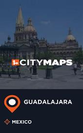 City Maps Guadalajara Mexico