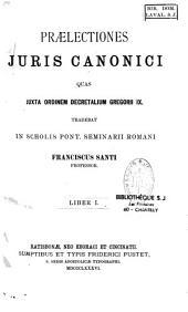Praelectiones juris canonici, quas juxta ordinem decretalium Gregorii IX.