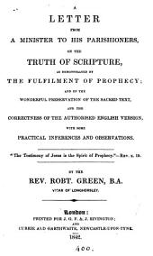 A letter from a minister to his parishioners, on the truth of Scripture, as demonstrated by the fulfilment of prophecy