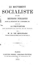 Le mouvement socialiste et les réunions publiques avant la Révolution du 4 Septembre 1870: suivi de La pacification des rapports du capital et du travail