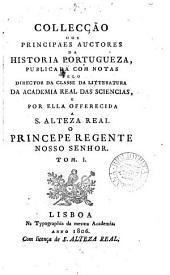 Collecção dos principaes auctores da historia portugueza, publ. com notas pelo director da classe da litteratura da Academia real das sciencias
