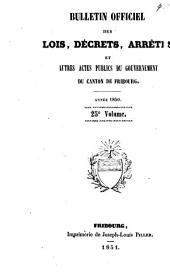 BULLETIN OFFICIEL DES LOIS, DÉCRETS, ARRÊTÉS ET AUTRES ACTES PUBLICS DU GRAND CONSEIL ET DU CONSEIL D'ETAT DU CANTON DE FRIBOURG.: Volume25