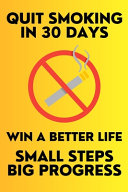 Quit Smoking in 30 Days Small Steps Big Progress Win a Better Life