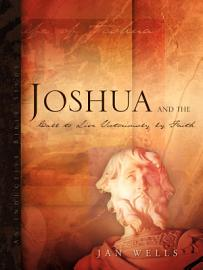 Joshua And The Call To Live Victoriously By Faith