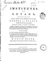 Institutes of botany: containing accurate, compleat and easy descriptions of all the known genera of plants, Part 1
