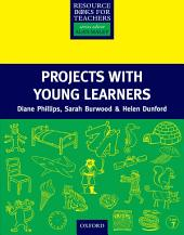 Projects with Young Learners - Primary Resource Books for Teachers