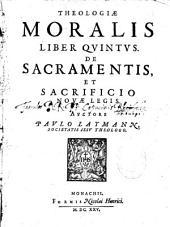 Theologiae moralis liber quintus