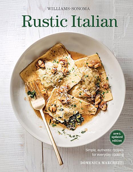 Download Williams Sonoma Rustic Italian Book