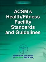 ACSM s Health Fitness Facility Standards and Guidelines PDF